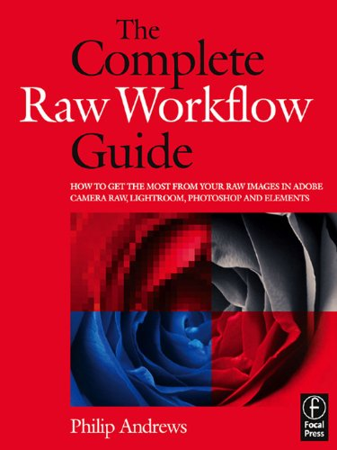 The Complete Raw Workflow Guide: How to get the most from your raw images in Adobe Camera Raw, Lightroom, Photoshop, and Elements (English Edition) eBook: Andrews, Philip: Amazon.es: Tienda Kindle