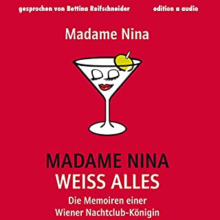 Madame Nina weiß alles     Die Memoiren einer Wiener Nachtclub-Königin              Autor:                                                                                                                                 Madame Nina                               Sprecher:                                                                                                                                 Bettina Reifschneider                      Spieldauer: 8 Std. und 53 Min.     10 Bewertungen     Gesamt 4,5