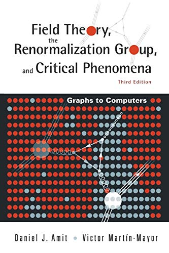 Field Theory, the Renormalization Group, And Critical Phenomena: Graphs to Computers PDF Books