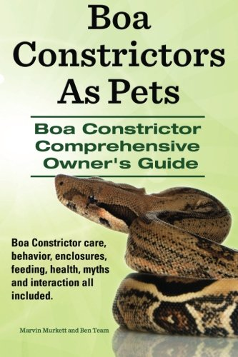 Boa Constrictors As Pets. Boa Constrictor Comprehensive Owners Guide. Boa Constrictor care, behavior, enclosures, feeding, health, myths and interaction all included..