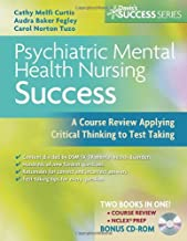 Psychiatric Mental Health Nursing Success: A Course Review Applying Critical Thinking to Test Taking (Psychiatric Mental Health Success)