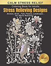Calm Stress Relief Coloring Books: An Adult Coloring Book with Animal, Birds, Flowers, Landscape and Many More! Fairy Tale Designs for Adults ... Books for adults Relaxation Large print)