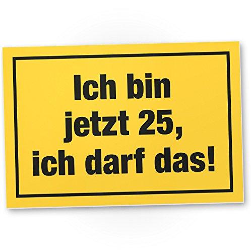 DankeDir! 25 Jahre - Ich darf das, Kunststoff Schild - Geschenk 25. Geburtstag, Geschenkidee Geburtstagsgeschenk Fünfundzwanzigsten, Geburtstagsdeko/Partydeko/Party Zubehör/Geburtstagskarte