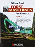 Forstmaschinen im Einsatz: Band 1: Atlas Kern, HSM, Pfanzelt, Ponsse, Valmet und viele andere