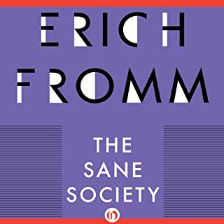 The Sane Society                   By:                                                                                                                                 Erich Fromm                               Narrated by:                                                                                                                                 Noah Michael Levine                      Length: 11 hrs and 53 mins     52 ratings     Overall 4.8