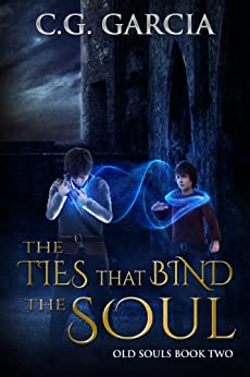 [C.G. Garcia]のThe Ties That Bind the Soul (Old Souls Book 2) (English Edition)