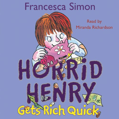 Horrid Henry Gets Rich Quick audiobook cover art