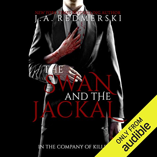 The Swan and the Jackal     In the Company of Killers, Book 3              By:                                                                                                                                 J. A. Redmerski                               Narrated by:                                                                                                                                 Luke Daniels,                                                                                        Andi Arndt,                                                                                        Kate Reinders                      Length: 9 hrs and 13 mins     219 ratings     Overall 4.4