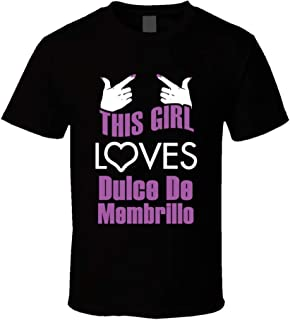 This Girl Loves Dulce De Membrillo Funny Food T Shirt