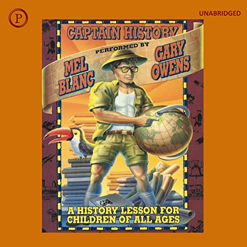 Captain History     A History Lesson for Children of All Ages              By:                                                                                                                                 Alan Katz                               Narrated by:                                                                                                                                 Mel Blanc,                                                                                        Gary Owens                      Length: 32 mins     Not rated yet     Overall 0.0