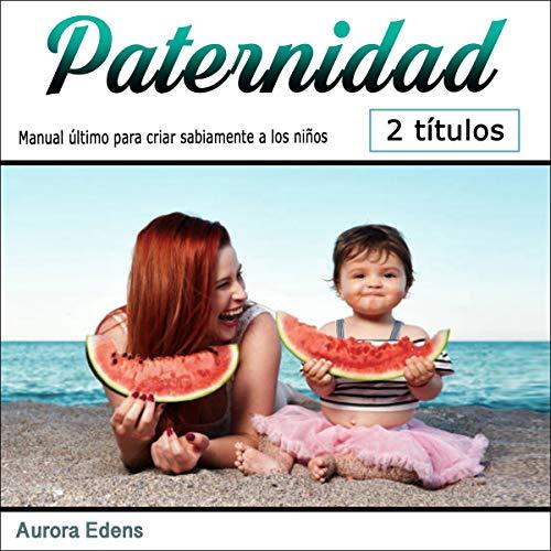 『Paternidad: Manual Último para Criar Sabiamente a los Niños [Parenthood: Ultimate Handbook for Wisely Raising Children]』のカバーアート
