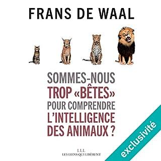 """Page de couverture de Sommes-nous trop """"bêtes"""" pour comprendre l'intelligence des animaux ?"""