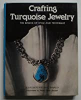 Crafting turquoise jewelry: The basics of style and technique 0811718034 Book Cover