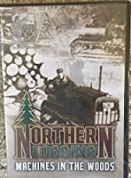 Northern Logging: Machines in the Woods