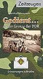 Gedient...: an der Grenze der DDR Erinnerungen in Briefen