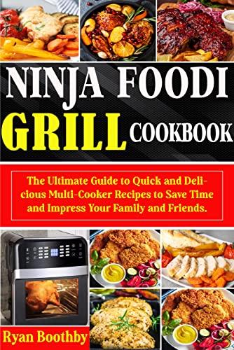 Ninja Foodi Grill Cookbook: The Ult…