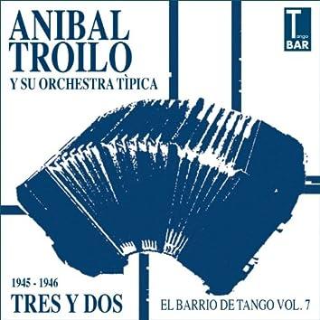 Tres Y Dos (feat. Alberto Marino, Floreal Ruiz) [El Barrio De Tango Vol. 7 1945 -1946]