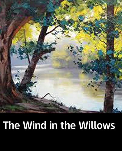 Illustrated The Wind in the Willows: Classic history books (English Edition)