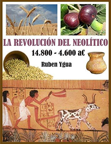LA REVOLUCION DEL NEOLITICO: 14.800-4600 aC.