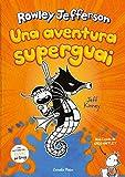Diari del Rowley 2. Una aventura superguai (Edición catalana)