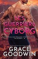 Ses Guerriers Cyborg: Grands caractères (Programme Des Épouses Interstellaires- La Colonie)