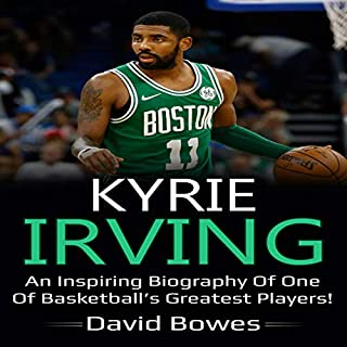 Kyrie Irving: An Inspiring Biography of One of Basketball's Greatest Players!                   Written by:                                                                                                                                 David Bowes                               Narrated by:                                                                                                                                 David Visscher                      Length: 1 hr and 17 mins     Not rated yet     Overall 0.0