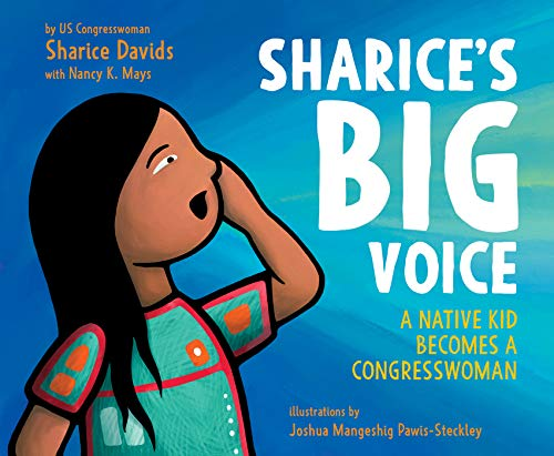 Image of Sharice's Big Voice: A Native Kid Becomes a Congresswoman