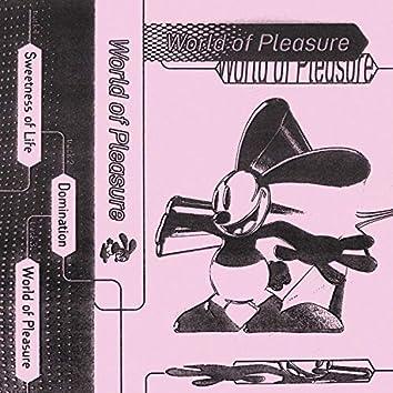 World of Pleasure