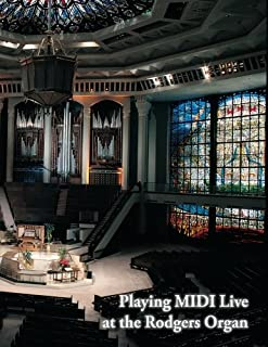 Playing MIDI Live at the Rodgers Organ: Rodgers Organ & PR-300