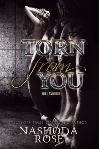Read Torn From You Tear Asunder 1 By Nashoda Rose