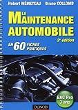 La maintenance automobile - 2e édition - en 60 fiches pratiques de Hubert Mèmeteau (26 mai 2010) Poche - 26/05/2010