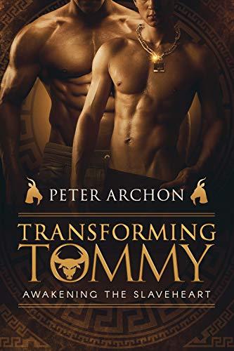 Transforming Tommy: Awakening the Slaveheart