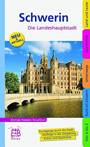 Schwerin. Stadt zwischen Seen und Wäldern: Ein illustriertes Reisehandbuch