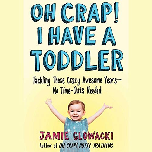 Oh Crap! I Have a Toddler audiobook cover art