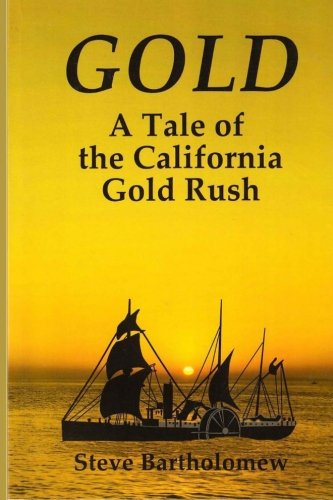 Book: Gold - A tale of the California gold rush by Steve Bartholomew
