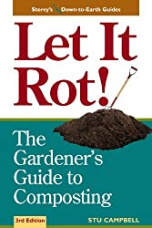 Image: Let it Rot!: The Gardener's Guide to Composting (Third Edition) (Storey's Down-To-Earth Guides) 3rd Edition | Kindle Edition | by Stu Campbell (Author). Publisher: Storey Publishing, LLC; 3rd edition (March 1, 1998)