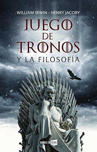 Juego de tronos y la filosofía (Vamos en Serie)