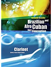 Brazilian and Afro-Cuban Jazz Conception -- Clarinet: Book & CD: 17 Intermediate Tunes with Additional Exercises and Grooves. Klarinette. Lehrbuch mit CD.