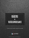 Registre de Vidéosurveillance: v3-1 Format large | Conforme à l'article 13 du décret n° 2006-929 du 28 juillet 2006 relatif à la Vidéoprotection | 21,59cm x 27,94cm | fond noir imitation cuir noir