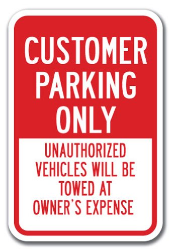 "Customer Parking Only Unauthorized Vehicles Will Be Towed Sign 12"" x 18"" Heavy Gauge Aluminum Signs"