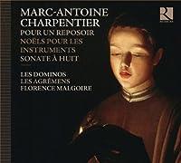 Charpentier: Sonate a Huit; Pour Un Reposoir; Noels Pour Les Instruments by Les Dominos (2013-11-19)