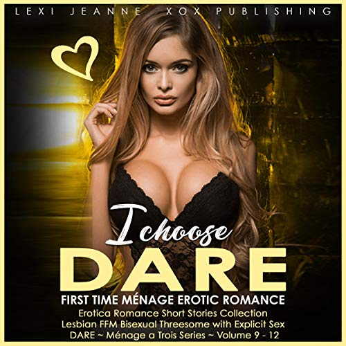 『I Choose Dare: First Time Ménage Erotic Romance』のカバーアート