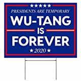 WU-Tang is Forever - Presidents are Temporary - Wu-Tang - Large 24''x18 Yard Sign with Wir...