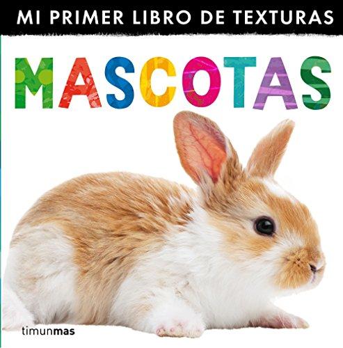Mascotas. Mi primer libro de texturas