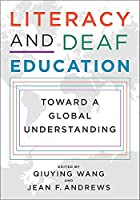 Literacy and Deaf Education: Toward a Global Understanding