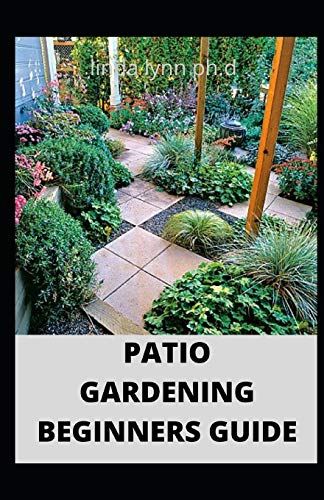 PATIO GARDENING BEGINNERS GUIDE: Prefect...