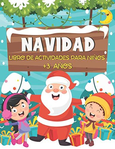 NAVIDAD Libro de Actividades para niños +3 años: Libro de Juegos Educativos de Navidad Infantiles - Laberintos, Busca las diferencias, Colorear, Unir ... y Mucho Más! - Regalos de Navidad Niños!