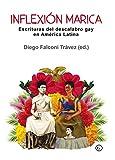 Inflexión marica: Escrituras del descalabro gay en América Latina (COLECCION G)