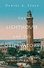 The Lighthouse and the Observatory: Islam, Science, and Empire in Late Ottoman Egypt (Science in History)