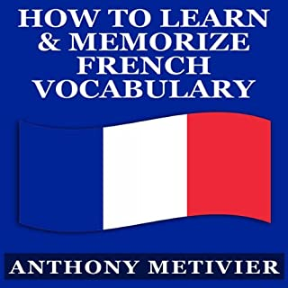 How to Learn and Memorize French Vocabulary     Magnetic Memory Series              By:                                                                                                                                 Anthony Metivier                               Narrated by:                                                                                                                                 Kevin Pierce                      Length: 2 hrs and 56 mins     1 rating     Overall 5.0